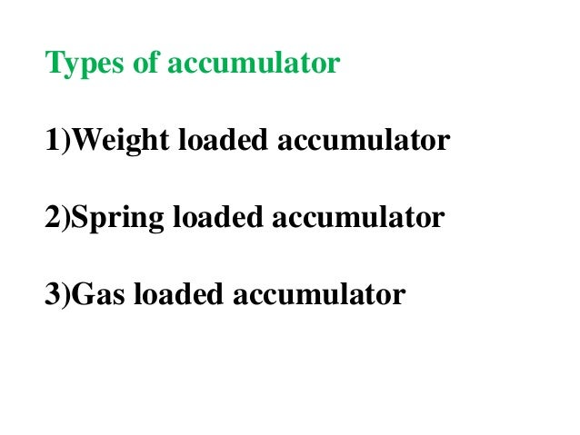 application of spring loaded accumulator